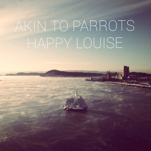 akin to parrots - happy louise