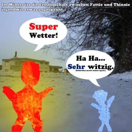 Schlechterwitz: Fattie und Thinnie im Winter